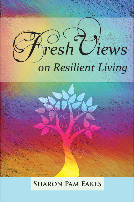 Fresh Views on Resilient Living book cover, Sharon Eakes